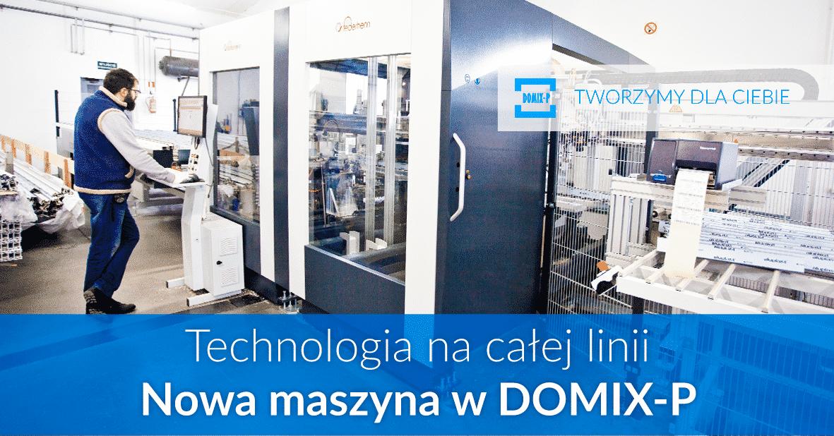 Technologia Na Całej Linii – Nowa Maszyna W DOMIX-P